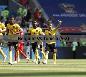 Belgium Vs Tunisia - FIFA World Cup 2018