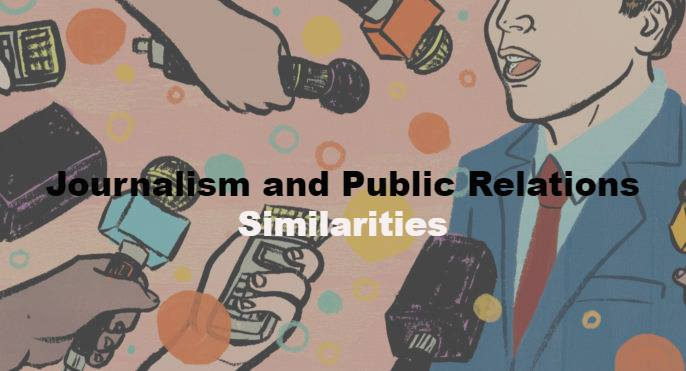 Journalism and Public Relations Similarities