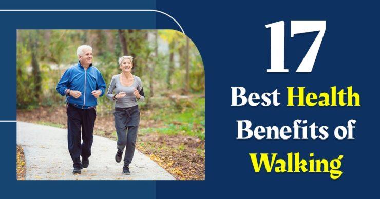17 Best Health Benefits Of Walking