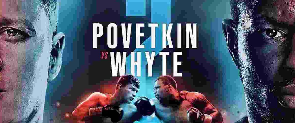 Whyte vs Povetkin 2 Fight Card Live