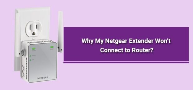 Netgear extender not connecting to router