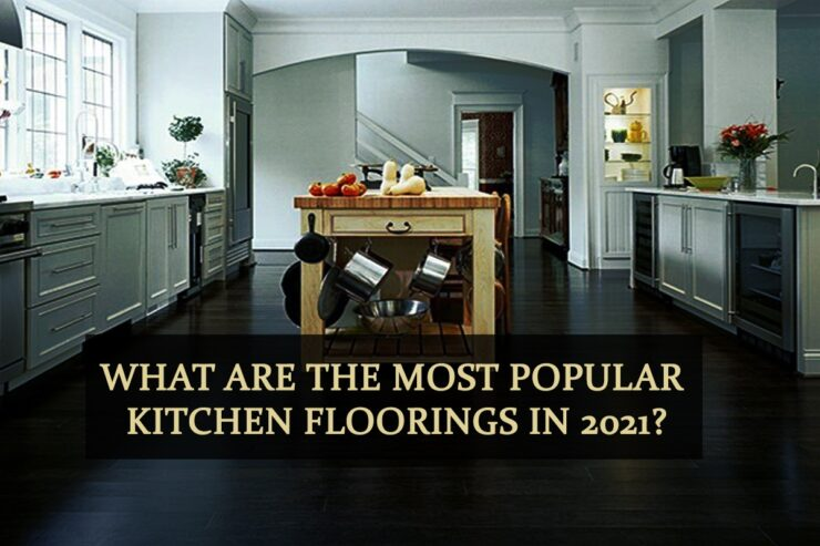 What are the most popular kitchen floorings in 2021?