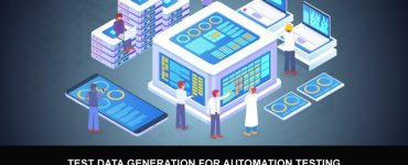 5 Things to Consider During Test Data Automation Implementation