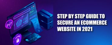 Step by Step Guide to Secure an Ecommerce Website in 2021